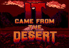 It Came From the Desert (US)